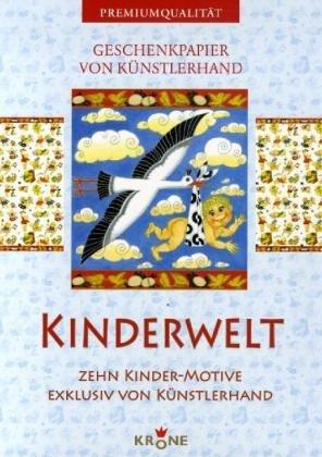 9783937485836: Geschenkpapier Kinderwelt: zehn Kinder-Motive exklusiv von Künstlerhand