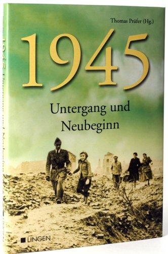 1945 Untergang und Neubeginn: Thomas Prüfer