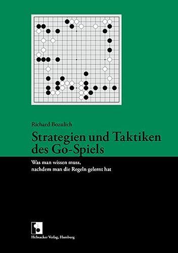 9783937499055: Strategien und Taktiken des Go-Spiels: Was man wissen muss, nachdem man die Regeln gelernt hat