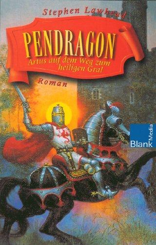 9783937501055: Pendragon - Artus auf dem Weg zum heiligen Gral