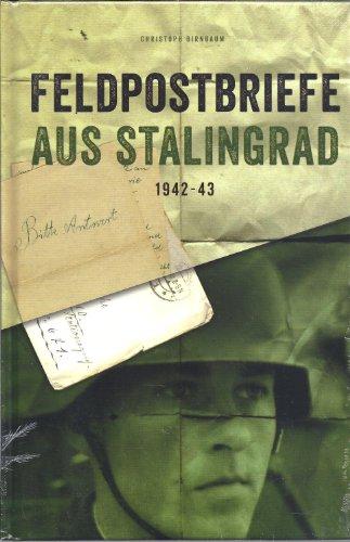 9783937501833: Feldpostbriefe aus Stalingrad 1942/43