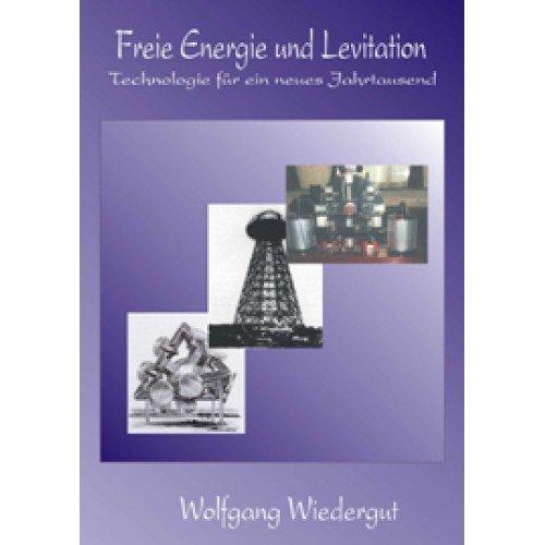 9783937521992: Freie Energie und Levitation: Grundlegende Praxis und aktuelle Forschung