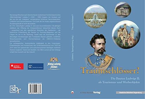 9783937527833: Traumschlösser?: Die Bauten Ludwigs II. als Tourismus- und Werbeobjekte (Kataloge und Schriften der Staatlichen Bibliothek Regensburg)