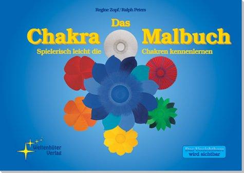 9783937534107: Das Chakra-Malbuch: Spielerisch leicht die Chakren kennenlernen