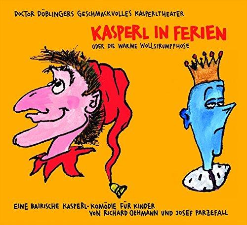 Kasperl in Ferien oder die warme Wollstrumpfhose.: Josef Parzefall,Richard Oehmann