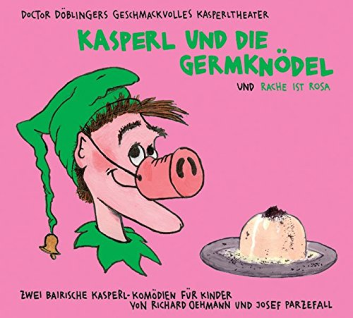 Kasperl und die Germknödel / Die Rache: Josef Parzefall