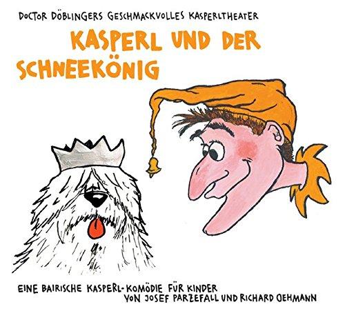 Kasperl und der Schneekönig. CD: Doctor Döblingers: Josef Parzefall