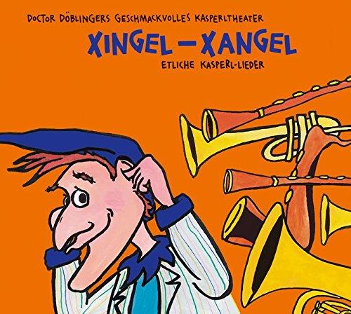 Xingel-Xangel: 22 neue Lieder aus Geschichten von: Richard Oehmann,Josef Parzefall