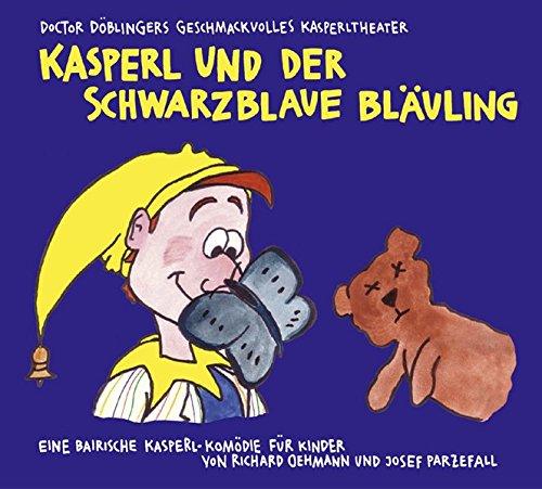 Kasperl und der schwarzblaue Blauling: Doctor Doblingers: Richard Oehmann, Josef