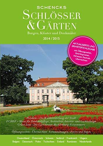 Schencks Schlösser & Gärten 2014/2015: Burgen, Klöster und Denkmäler