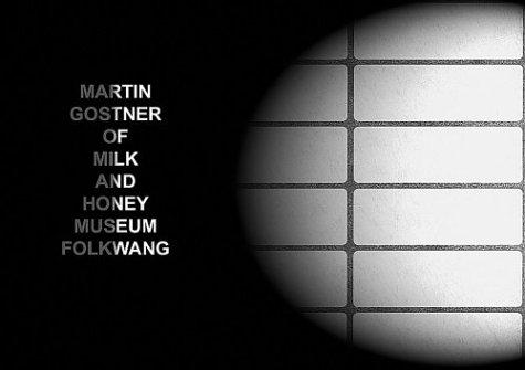 Martin Gostner: Of Milk And Honey: Sunmez, Necmi, Heiser, Jorg