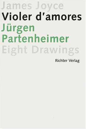 Jurgen Partenheimer: Eight Drawings; James Joyce/Fragments from: James Joyce and