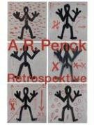 A.R. Penck. Retrospektive: Penck, A. R.;