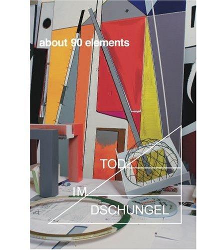 Thomas Scheibitz, about 90 elements, Tod im Dschungel. [on the occasion of Thomas Scheibitz, about ...