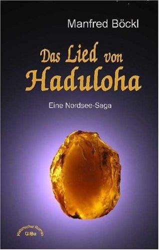 9783937591513: Das Lied von Haduloha. Eine Nordsee-Saga