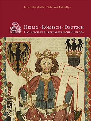 9783937602561: Heilig Romisch Deutsch: Das Reich im mittelalterlichen Europa