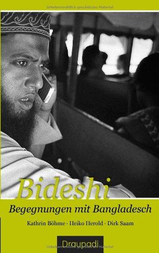 9783937603155: Bideshi: Begegnungen mit Bangladesch