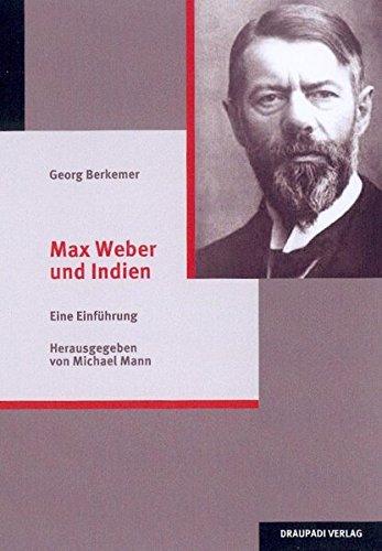 9783937603629: Max Weber und Indien: Eine Einf�hrung
