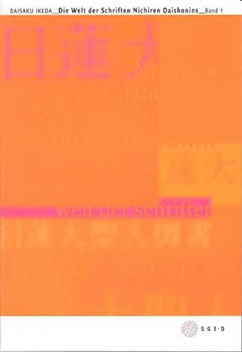 9783937615004: Die Welt der Schriften Nichiren Daishonins, Band 1: Teil 1-13 (Livre en allemand)