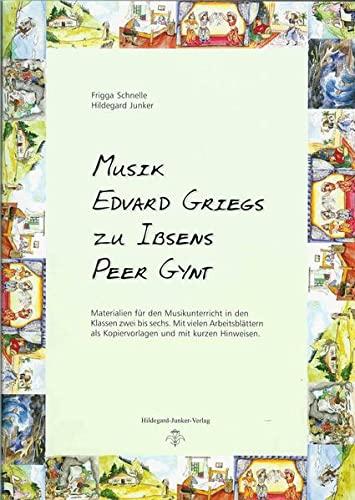 9783937628035: Musik Edvard Griegs zu Ibsens Peer Gynt: Materialien f�r den Musikunterricht in den Klassen 2 bis 6 mit vielen Arbeitsbl�ttern als Kopiervorlagen