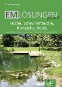 9783937640334: EM Lösungen kompakt. Teiche, Schwimmteiche, Koiteiche, Pools: Möglichkeiten und Grenzen der Effektiven Mikroorganismen