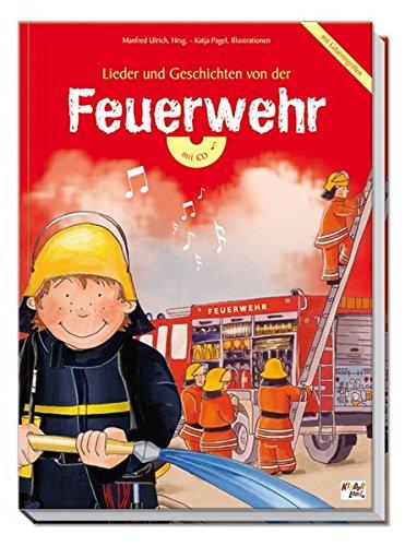 9783937640839: Feuerwehr - Lieder und Geschichten (mit CD): mit Gitarrengriffen. Die sch�nsten Lieder zum Singen und Spielen
