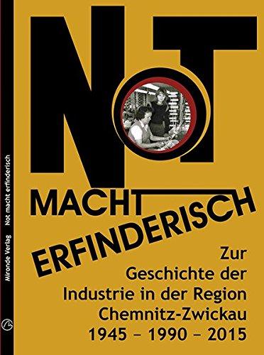 Not macht erfinderisch: Zur Geschichte der Industrie: Rene Fleischer, Gerhard