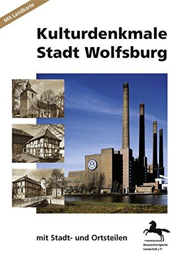 Kulturdenkmale Stadt Wolfsburg: Mit Stadt- und Ortsteilen