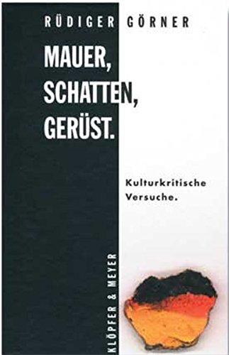 9783937667188: Mauer, Schatten, Gerüst.Kulturkritische Versuche