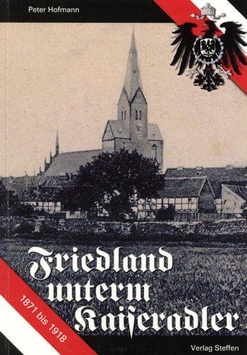 9783937669526: Friedland unterm Kaiseradler, 1871 bis 1918