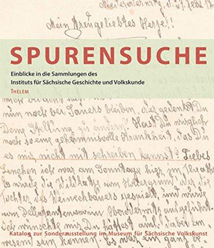 9783937672441: Spurensuche: Einf�hrung in die Sammlungen des Instituts f�r S�chsische Geschichte und Volkskunde