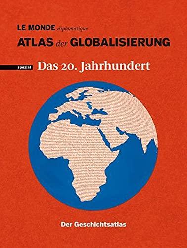 9783937683324: Atlas der Globalisierung spezial - Das 20. Jahrhundert. Der Geschichtsatlas