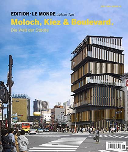 Edition Le Monde diplomatique 14 Moloch, Kiez und Boulevard : Die Welt der Städte