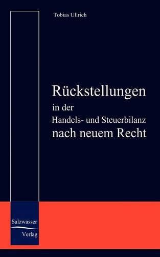 9783937686240: Rückstellungen in der Handels- und Steuerbilanz nach neuem Recht (German Edition)
