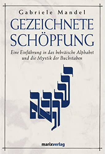 9783937715315: Gezeichnete Sch�pfung: Eine Einf�hrung in das hebr�ische Alphabet und die Mystik der Buchstaben