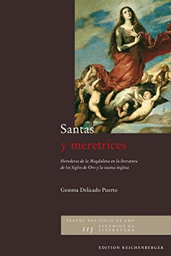 9783937734859: Santas y meretrices (herederas de la Magdalena de la literatura de los siglos de oro y la escena inglesa)