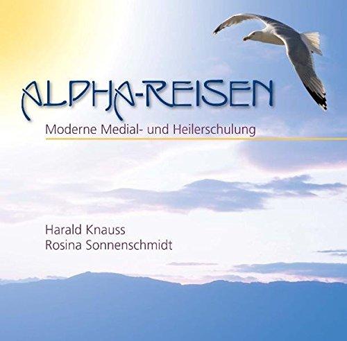 9783937766638: Alpha-Reisen: Moderne Medial- und Heilerschulung, Aufzeichnung 2008
