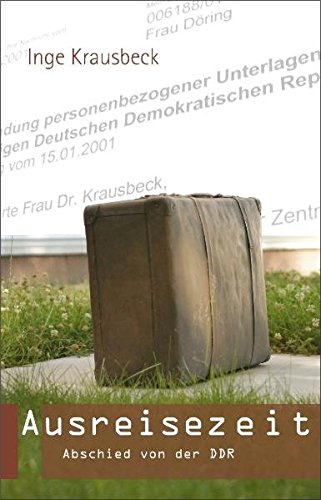 Ausreisezeit.: Krausbeck, Inge