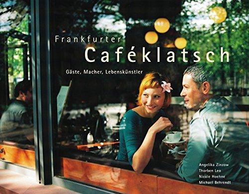 9783937774169: Frankfurter Caféklatsch. Gäste, Macher, Lebenskünstler