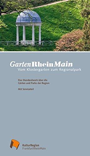 9783937774466: GartenRheinMain: Vom Klostergarten zum Regionalpark