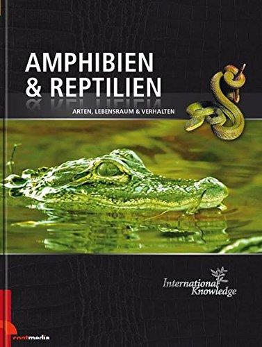 9783937775647: Amphibien & Reptilien: Arten, Lebensraum & Verhalten. Wissen, nicht nur f�r Erwachsene