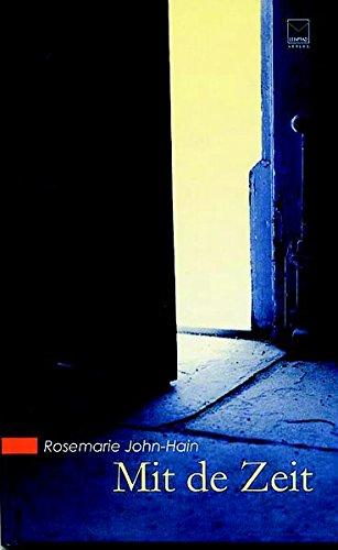 Mit de Zeit: Gedichte in rheinhessischer Mundart: John-Hain, Rosemarie und