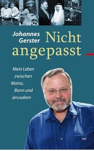 9783937782959: Nicht angepasst. Mein Leben zwischen Mainz, Bonn und Jerusalem