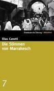 Die Stimmen von Marrakesch : Aufzeichnungen nach: Canetti, Elias: