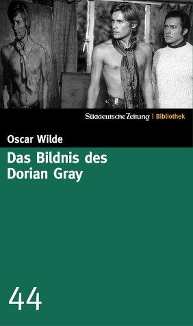 Das Bildnis des Dorian Gray (SZ-Bibliothek, #44): Wilde, Oscar