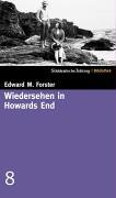 Wiedersehen in Howards End. Roman. Aus dem: Forster,Edward M.