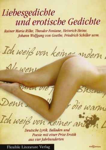 9783937825663: Liebesgedichte und erotische Gedichte: Deutsche Lyrik, Balladen und Poesie mit einer Prise Erotik aus vier Jahrhunderten