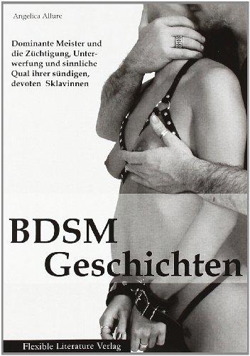 9783937825984: BDSM-Geschichten: Dominante Meister und die Züchtigung, Unterwerfung und sinnliche Qual ihrer sündigen, devoten Sklavinnen