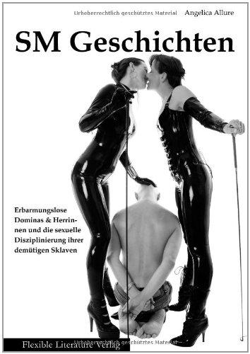 9783937825991: SM-Geschichten: Erbarmungslose Dominas & Herrinnen und die sexuelle Disziplinierung Ihrer demütigen Sklaven