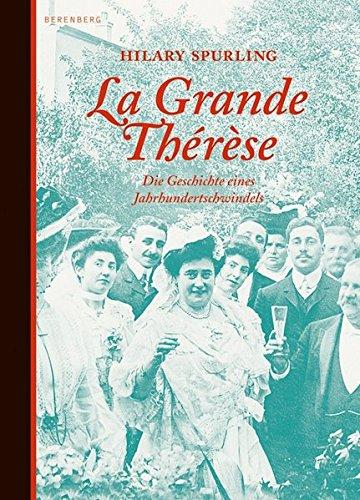9783937834177: La Grande Thérèse: Die Geschichte eines Jahrhundertschwindels